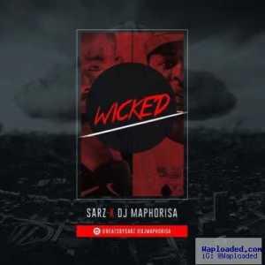 Sarz - Wicked ft. DJ Maphorisa